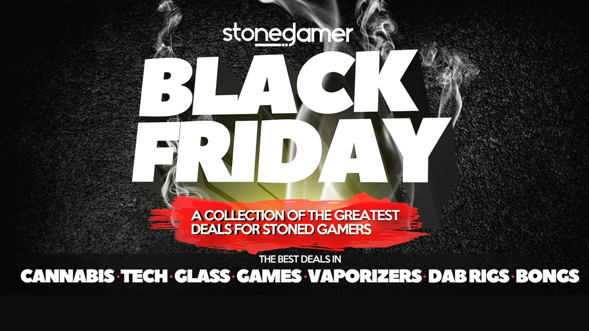 Black Friday deals for Stoned Gamers!