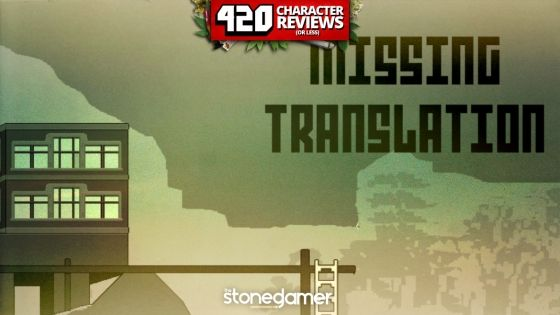 420 Character Reviews: Missing Translation (6.5)