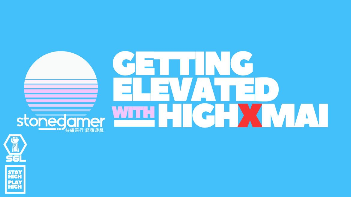 Getting Elevated with HighXMai