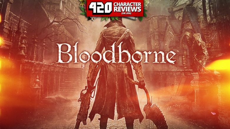 420 Character Reviews: Bloodborne (9.8)