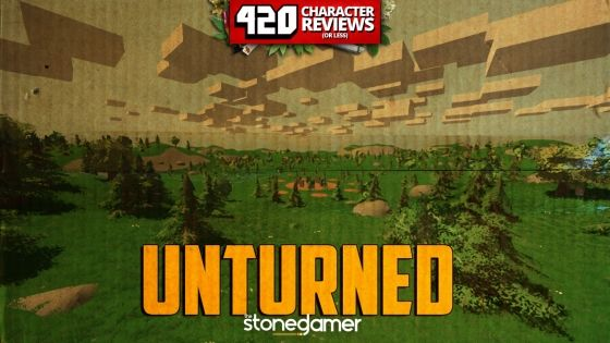 420 Character Reviews: Unturned (7.0)