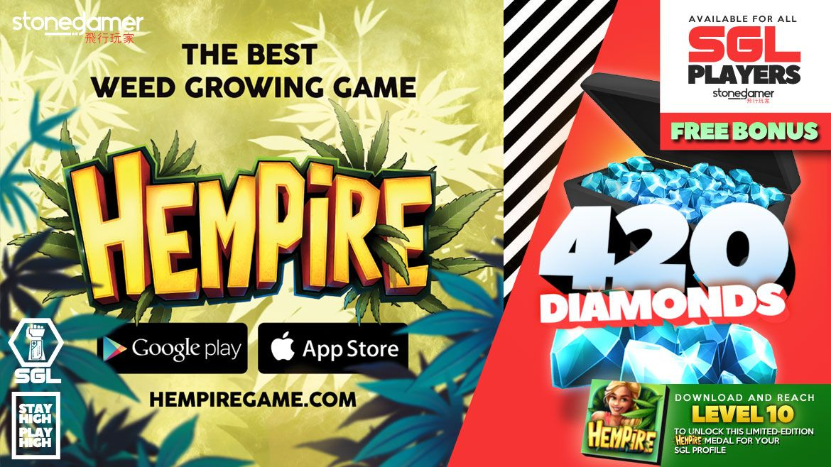 DOWNLOAD Hempire and get 420 FREE Diamonds! Claim MORE prizes!