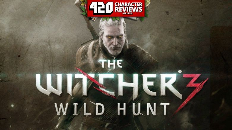420 Character Reviews: The Witcher 3: Wild Hunt (10.0)