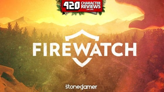 420 Character Reviews: Firewatch (10)