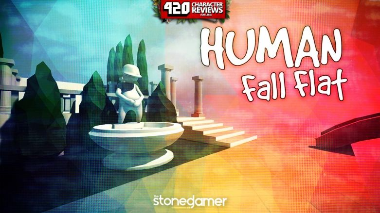 420 Character Reviews: Human: Fall Flat (9.3)