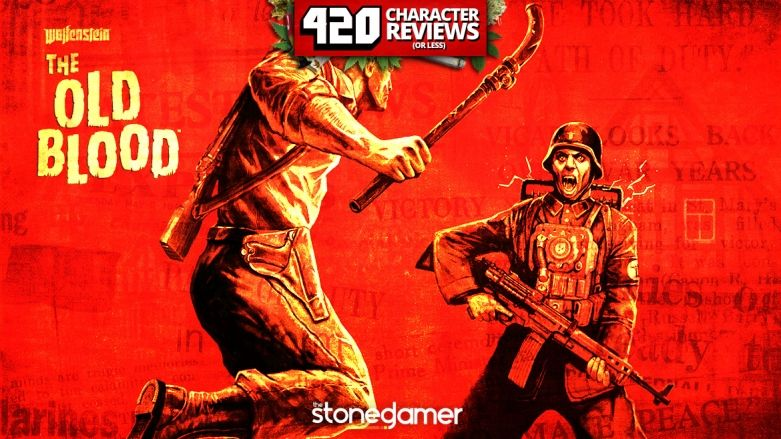 420 Character Reviews: Wolfenstein: The Old Blood (8.4)