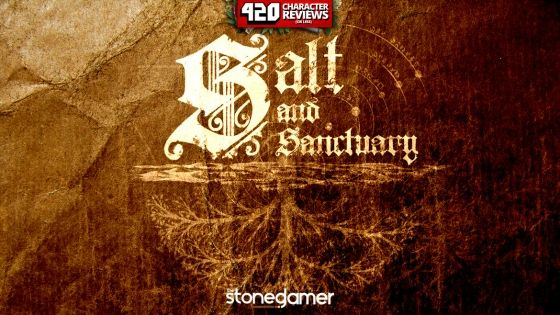 420 Character Reviews: Salt and Sanctuary (9.3)