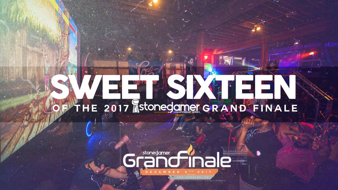 The 2017 Stoned Gamer Grand Finale - Sweet Sixteen