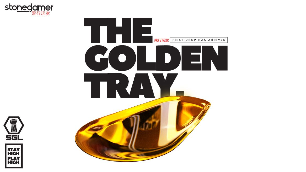The Golden Tray, SGL's FIRST DROP is HERE